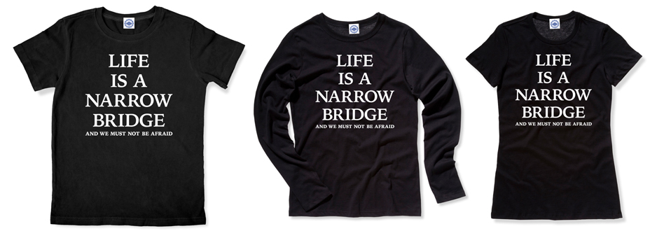 A Narrow Bridge T-Shirts